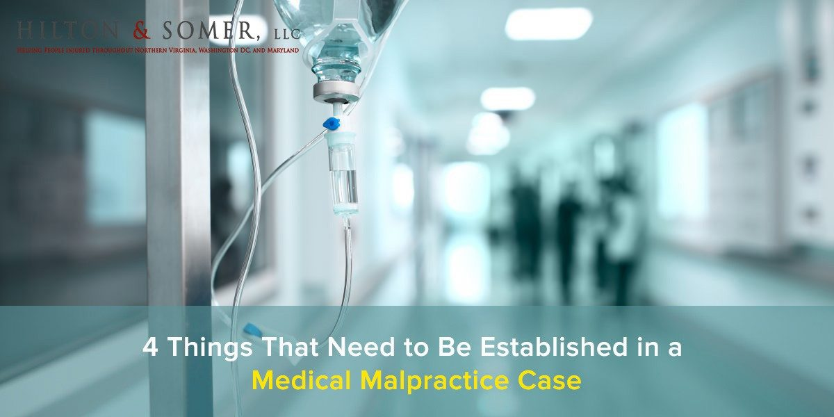 Hilton & Somer 4 Things That Need to Be Established in a Medical Malpractice Case