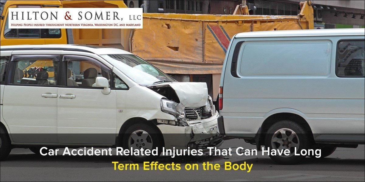 Hilton & Somer Car Accident-Related Injuries That Can Have Long-Term Effects on the Body